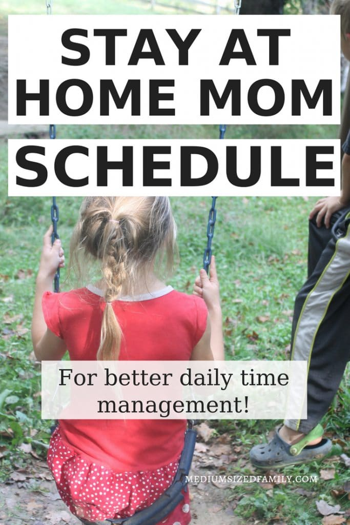 Get the stay at home mom schedule for better daily time management. This printable will help you get your house cleaning done while you raise those toddlers and school age kids! #motherhood