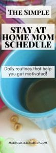 Stay at home mom schedule with daily routines for finding your motivation and organization. Here's your survival guide!