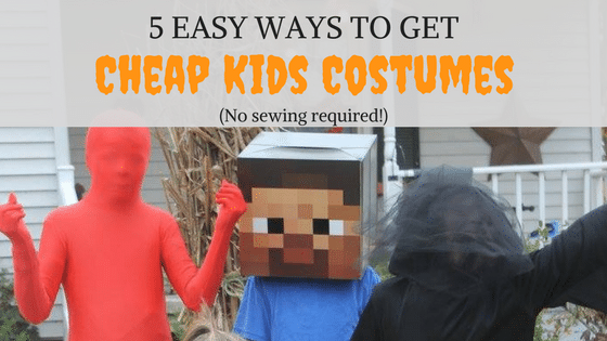5 Easy Ways to Get Cheap Kids Costumes (No Sewing Required!)