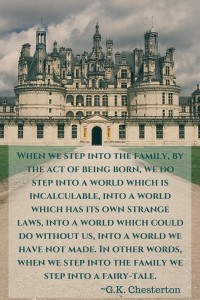 When we step into the family by the act of being born, we do step into a world which is incalculable