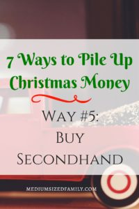 7 Ways to Pile Up Christmas Money: Way #5- Buy Secondhand
