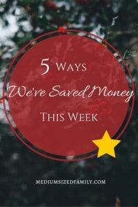 5 Ways We've Saved Money This Week (1)