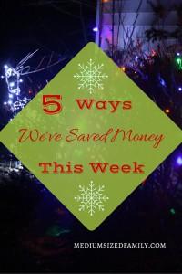 5 Ways We've Saved Money This Week 14