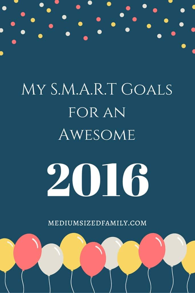 My SMART Goals for an Awesome 2016 (Pinterest)