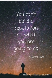 You can't build a reputation on what you are going to do
