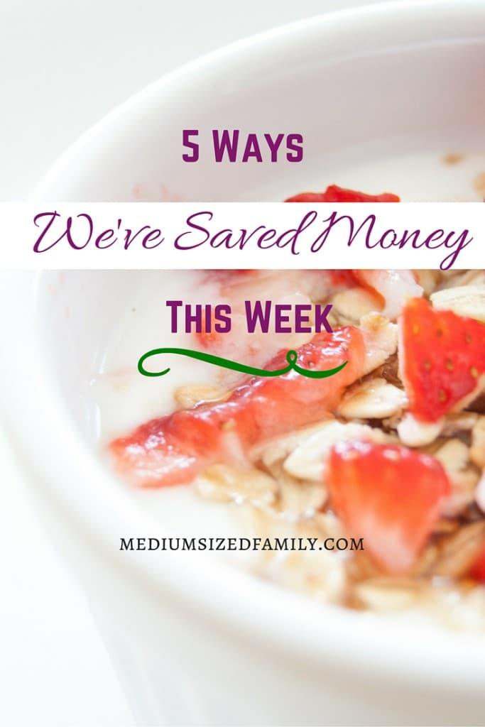 5 Ways We've Saved Money This Week 21