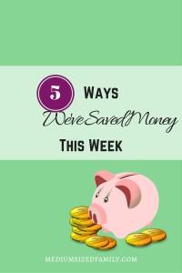 5 Ways We've Saved Money This Week 22