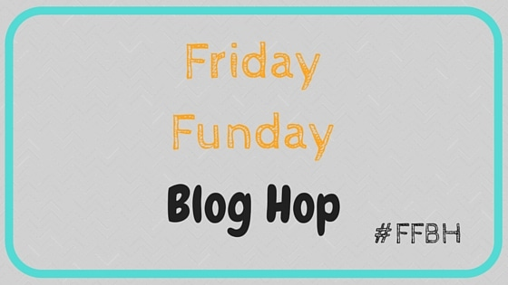 Friday Funday 40 Blog Hop #FFBH