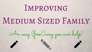 Improving Medium Sized Family