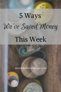 5 Ways We've Saved Money This Week: This family shares the creative ways they find to save money each week.
