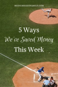 5 Ways We've Saved Money This Week 27:  See the ways one family finds ways to save money week after week.