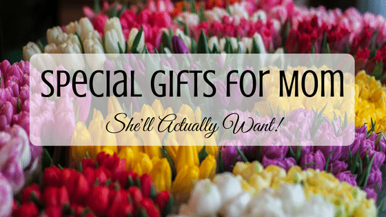 What To Get Mom For Her Birthday That Will Warm Her Heart
