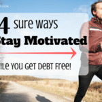14 Sure Ways to Stay Motivated While You Get Debt Free