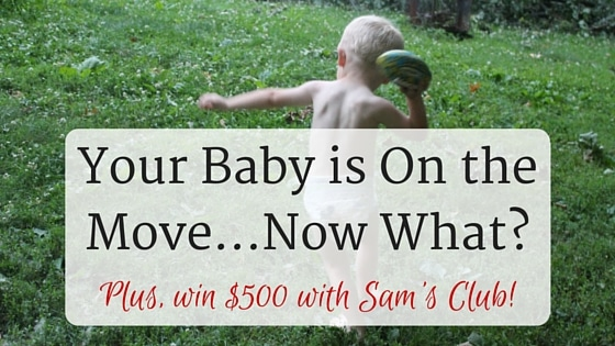 Your Baby is On the Move…Now What?