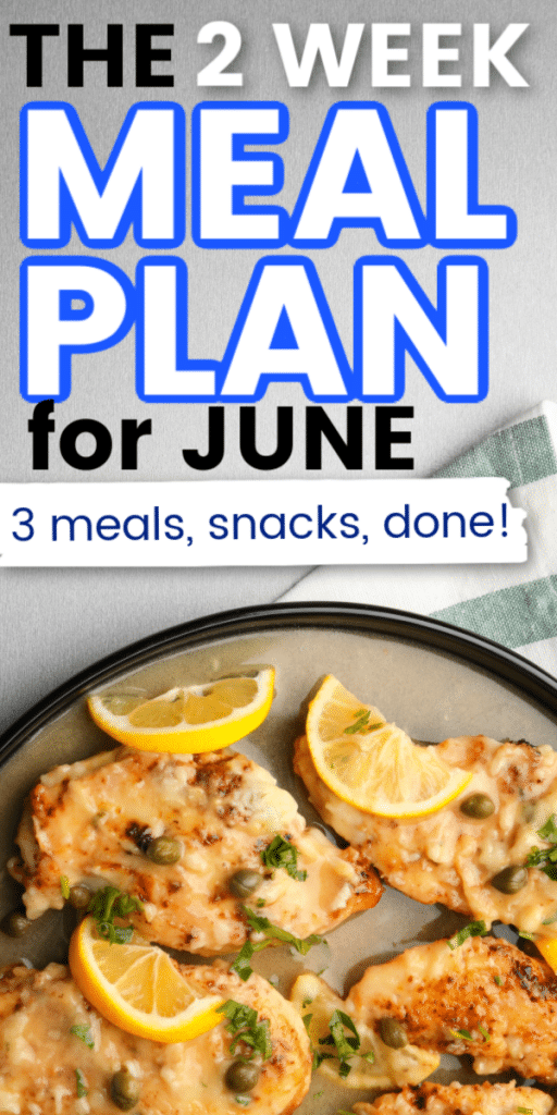 Get this complete two week meal plan for June. A June meal plan with all 3 meals plus snacks. This healthy meal plan calendar for June will help you feed your family with menu planning. Meal planning ideas for summer.