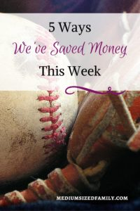 5 Ways We've Saved Money This Week 41: This family is paying down a ton of debt and sharing their money saving ideas along the way.