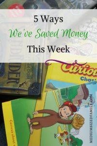 5 Ways We've Saved Money This Week 42