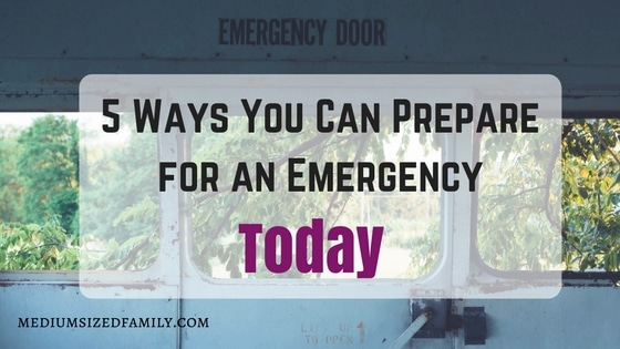 Emergency Preparedness Plan: 5 Simple Things That You Can Do Now