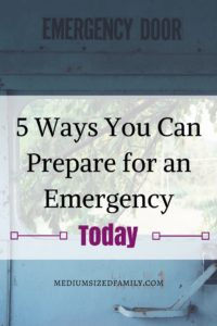 5 Ways You Can Be Prepared for an Emergency Today. Preparing for emergencies seems expensive and time-consuming. But it doesn't have to be. I found 5 things you can do right now to prepare your family for an emergency.