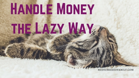 Handle Money the Lazy Way