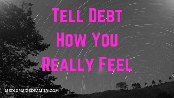 Tell Debt How You Really Feel