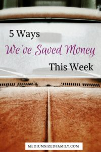 5 Ways We've Saved Money This Week 57. Tons of money saving tips here.