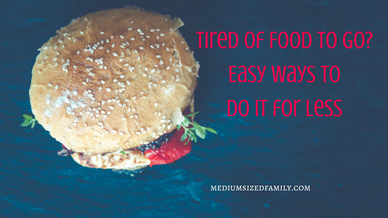 Tired of Fast Food? Easy Ways To Do It for Less