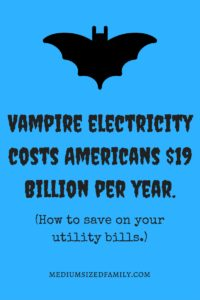 Vampire electricity costs Americans $19 Billion per year. Here's how to save on your electricity bill.