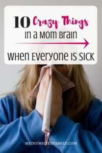 10 Crazy Things in a Mom Brain When Everyone Is Sick...even Mom is sick!
