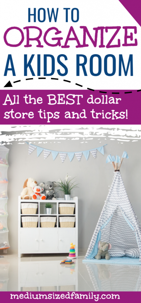 How to organize a kids room. Get dollar store hacks and ideas for managing your kids bedroom. Easy ways to organize a kids room. Mom hacks for organization in the playroom or a kid's bedroom. #organizeakidsroom
