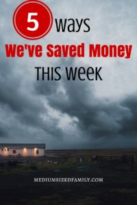 5 Ways We've Saved Money This Week 67 This week's edition of this money saving series shows how we got through a 2 day blackout in our home.