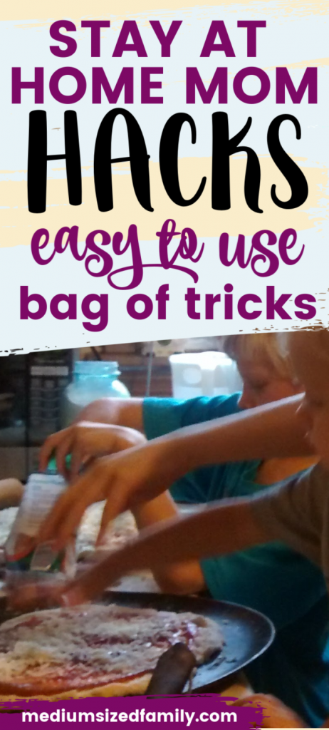 These stay at home mom hacks are the best way to get life back on track. Get a mom bag of tricks to use that work fast. stay at home mom life hacks, large family hacks, sahm tips, #stayathomemomhacks