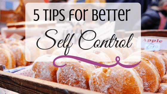 How to Have Self Control: 5 Tips to Get What You Want Most