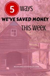 5 Ways We've Saved Money This Week...it's all about simplifying!
