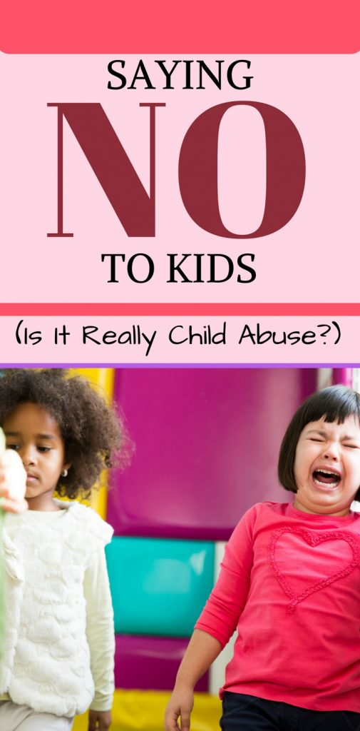 Do you think it's child abuse to say no to your kids?  Weigh in with your own parenting advice!