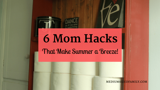 6 Mom Hacks That Make Summer a Breeze!