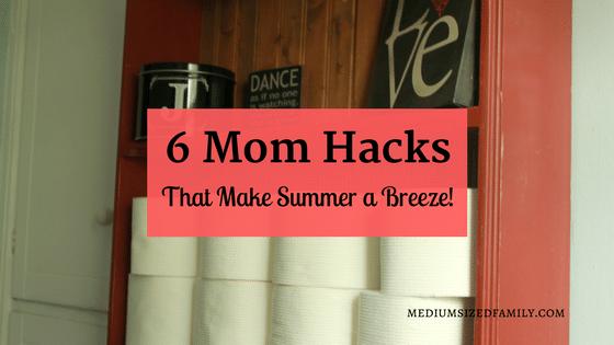 6 Mom Hacks That Make Summer a Breeze!