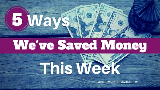 5 Ways We've Saved Money This Week 87
