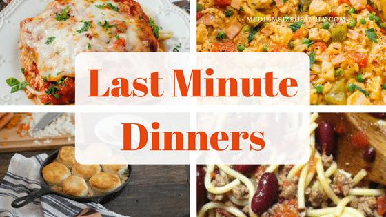 Last Minute Dinner Ideas