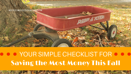 Your Simple Checklist for Saving the Most Money This Fall