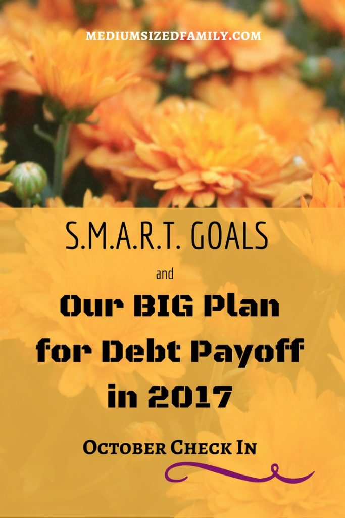 SMART Goals and Our BIG Plan for Debt Payoff October Check In