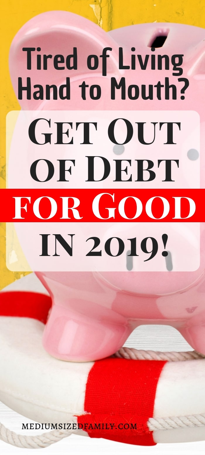 This plan to get out of debt in 2019 is perfect for discouraged people who are tired of living hand to mouth and can't figure out where their money goes.