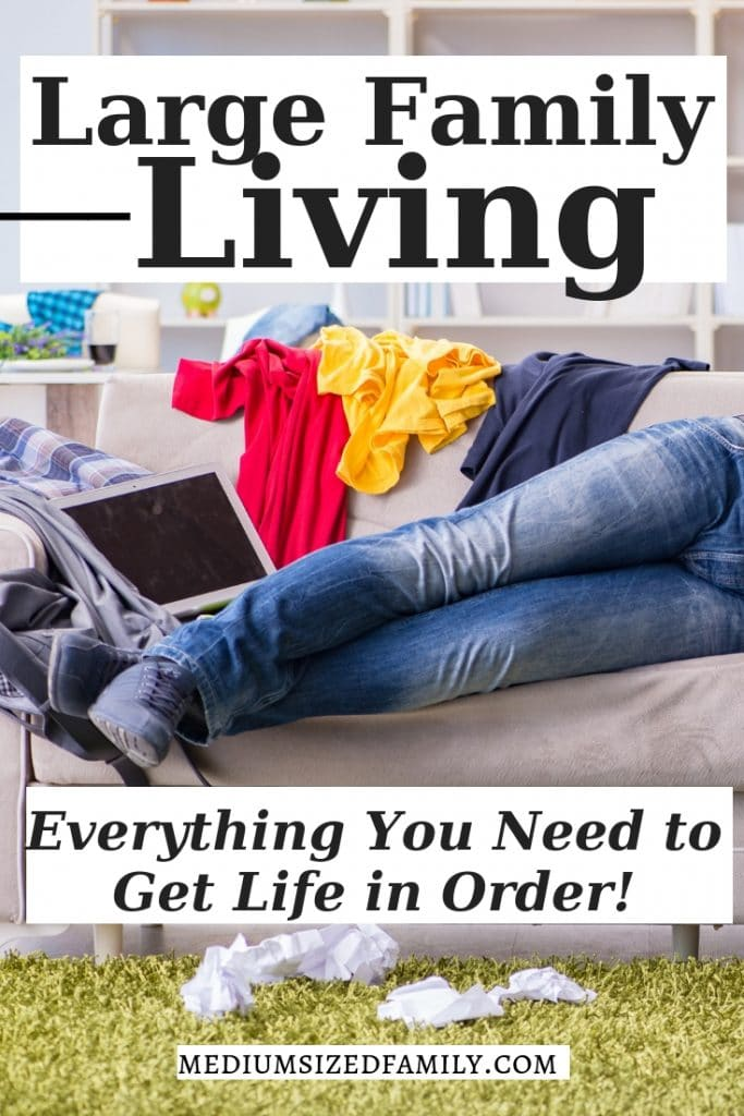 Large family living: Get the best tips and articles for Moms so you can enjoy your children with less chaos!