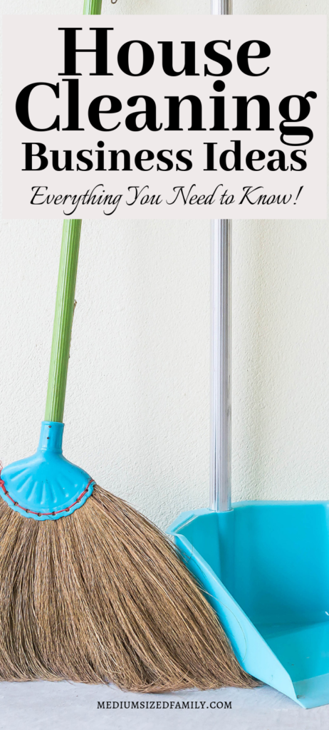 Learn how to start a house cleaning business with this get started guide of ideas!