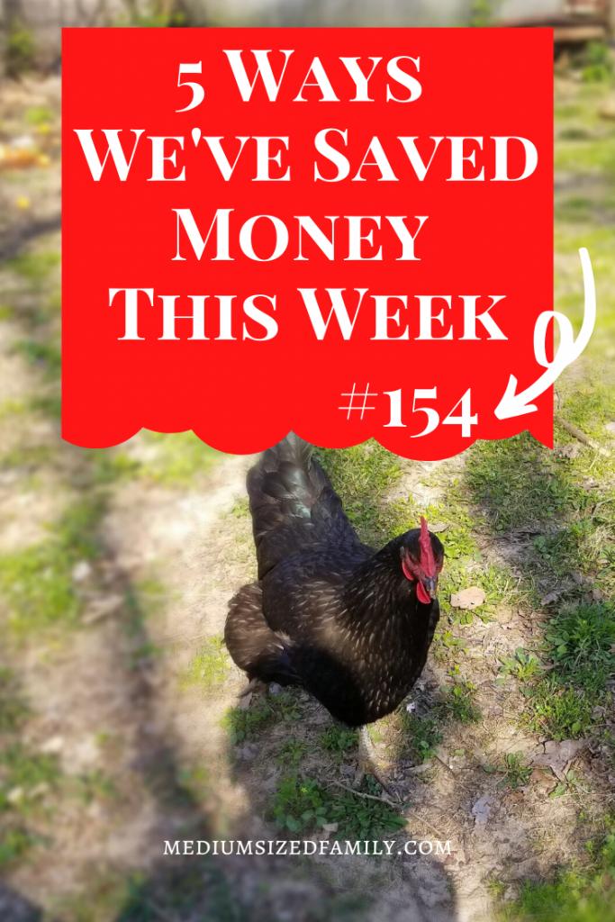 5 ways we've saved money this week 154, money saving tips, money saving series of ideas