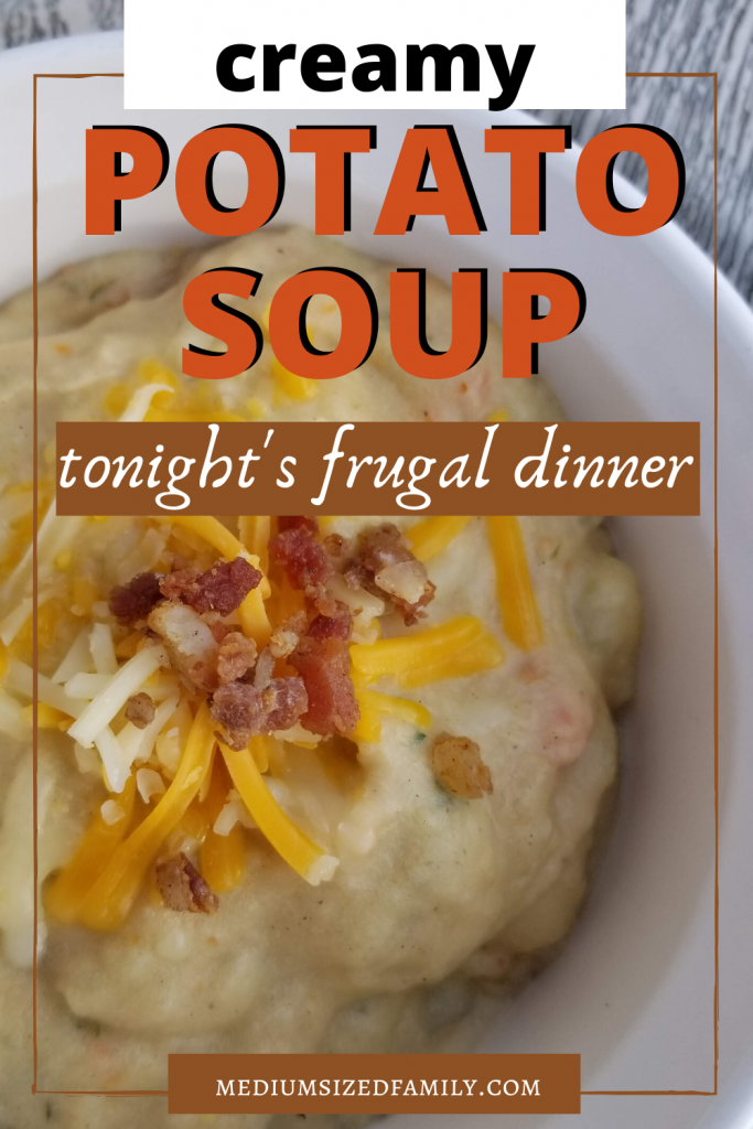 Creamy potato soup recipe, homemade potato soup, frugal meals to feed your family, frugal foods, things to do with potatoes, potato recipes, ways to use potatoes, meatless meals